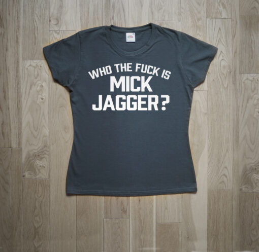 "Rolling Stones ""Who the F*ck is Mick Jagger?"" T-shirt"